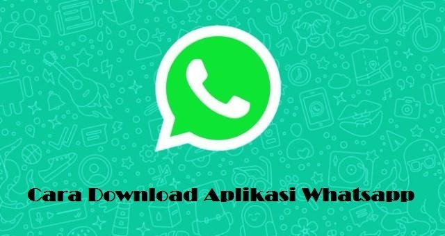 Download Aplikasi Whatsapp di Android dan Laptop
