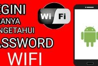 Cara Mengetahui Password Wifi di Android & Laptop