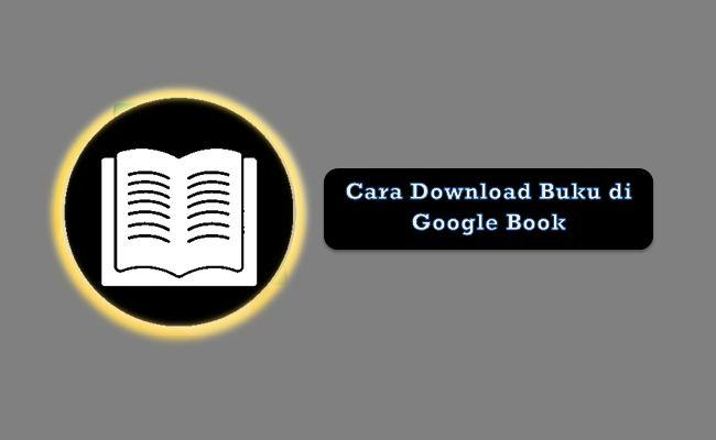 Cara Download Buku Di Google Book