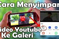 Cara Menyimpan Video YouTube di Galeri HP