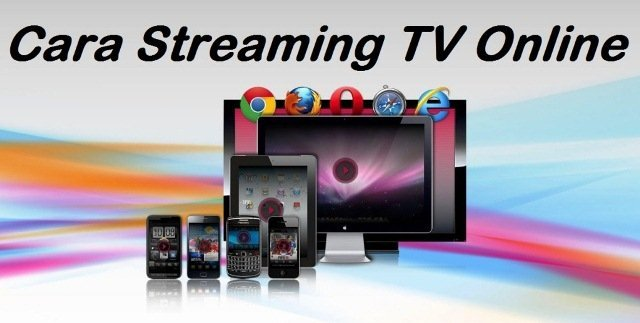 Cara Streaming TV Online